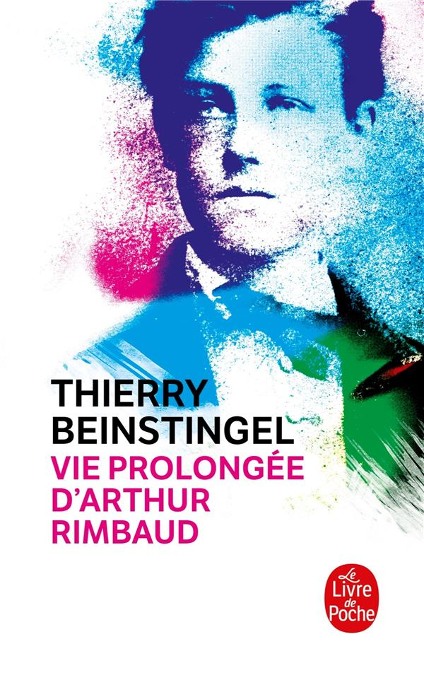 VIE PROLONGEE D'ARTHUR RIMBAUD BEINSTINGEL THIERRY Lgdj
